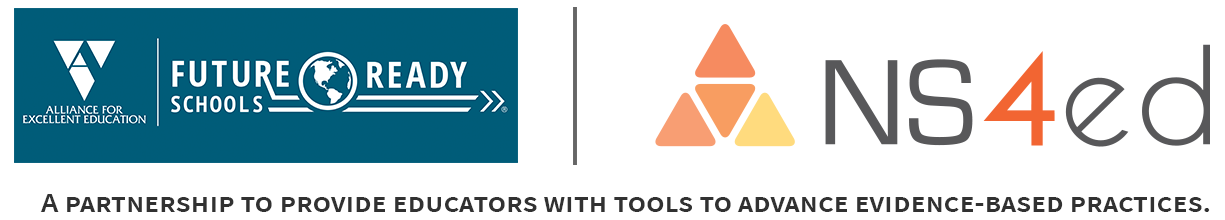 Future Ready Schools and NS4ed: A Partnership to Provide Educators with Tools to Advance Evidence-Based Practices